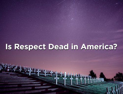 "Is ""RESPECT"" Dead in America?"